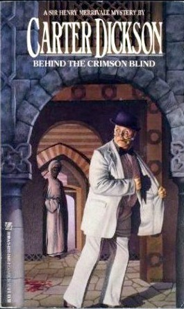 Behind the Crimson Blind by Carter Dickson