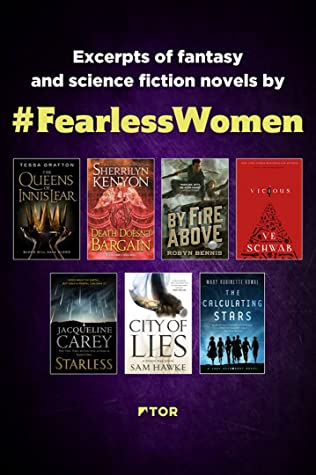 Fearless Women Sampler: Excerpts of Fantasy and Science Fiction Novels by Fearless Women by Robyn Bennis, Mary Robinette Kowal, Sam Hawke, V.E. Schwab, Jacqueline Carey, Sherrilyn Kenyon, Tessa Gratton