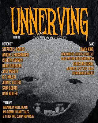 Unnerving Magazine: Issue #5 by David Busboom, John C. Foster, Christa Carmen