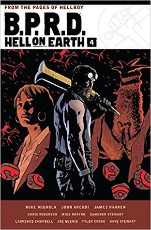 B.P.R.D. Hell on Earth Volume 4 by Mike Mignola, Chris Roberson, Mike Norton, Tyler Crook, Cameron Stewart, Lawrence Campbell, Joe Querio, Dave Stewart, John Arcudi, James Harren