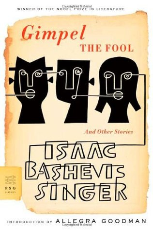 Gimpel the Fool and Other Stories by Saul Bellow, Allegra Goodman, Isaac Bashevis Singer