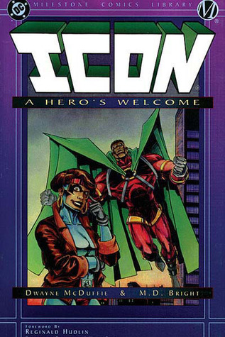 Icon, Vol. 1: A Hero's Welcome by Dwayne McDuffie, M.D. Bright, Romeo Tanghal, Reginald Hudlin