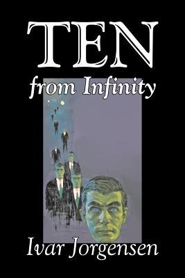 Ten from Infinity by Ivar Jorgensen, Science Fiction, Adventure by Paul W. Fairman, Ivar Jorgensen