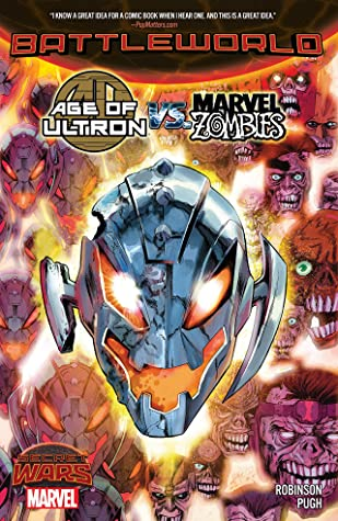 Age of Ultron vs. Marvel Zombies by James Robinson, Steve Pugh