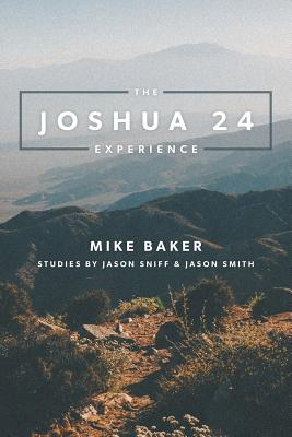 The Joshua 24 Experience by Mike Baker