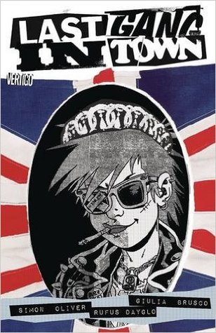 Last Gang in Town, Volume 1 by Rufus Dayglo, Simon Oliver