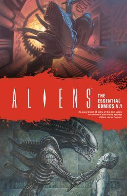 Aliens: The Essential Comics Volume 1 by Mark A. Nelson, Mark Verheiden