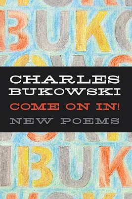 Come On In!: New Poems by John Martin, Charles Bukowski
