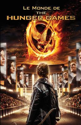 Le Monde de the Hunger Games by Suzanne Collins