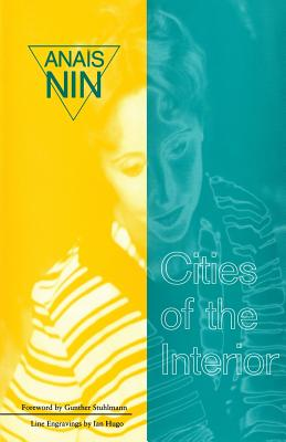 Cities of Interior: Contains 5 Volumes in Nin's Continuous by Anaïs Nin
