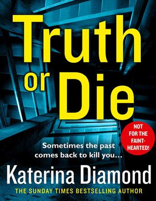 Truth or Die by Katerina Diamond