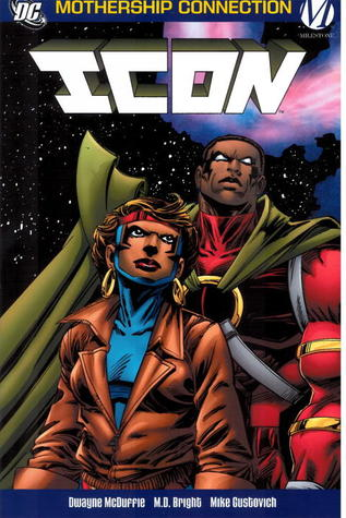 Icon, Vol. 2: The Mothership Connection by Dwayne McDuffie, M.D. Bright, Mike Gustovich