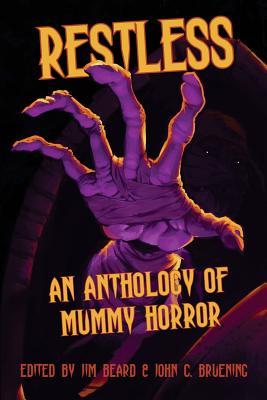 Restless: An Anthology of Mummy Horror by Teel James Glenn, Sam Gafford, Nancy Hansen