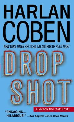 Drop Shot: A Myron Bolitar Novel by Harlan Coben