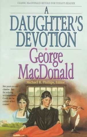 A Daughter's Devotion by George MacDonald, Michael R. Phillips