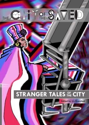 Stranger Tales of the City by Alexandra Marchon, Richard Wright, Robert Shepherd, James Bojaciuk, Paul Hiscock, Blair Bidmead, Jay Eales, Elizabeth Evershed, Kara Dennison