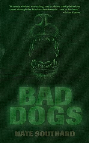 Bad Dogs by Nate Southard
