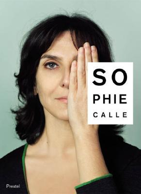 Sophie Calle: Did You See Me? by Sophie Calle, Christine Macel, Yve-Alain Bois