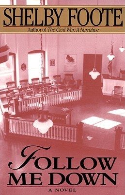 Follow Me Down by Shelby Foote