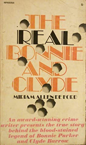 The Real Bonnie And Clyde by Miriam Allen deFord