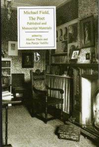 Michael Field: The Poet by Edith Cooper, Ana Parejo Vadillo, Katherine Bradley, Marion Thain