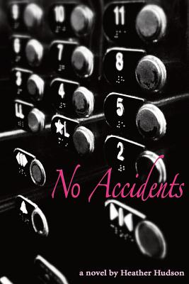 No Accidents by Heather Hudson
