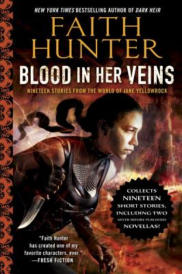 Blood in Her Veins: Nineteen Stories from the World of Jane Yellowrock by Faith Hunter
