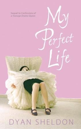 My Perfect Life by Dyan Sheldon