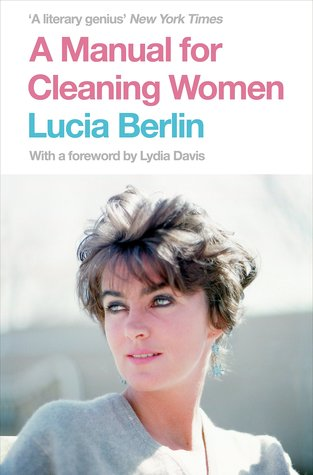 A Manual for Cleaning Women by Stephen Emerson, Lucia Berlin, Lydia Davis