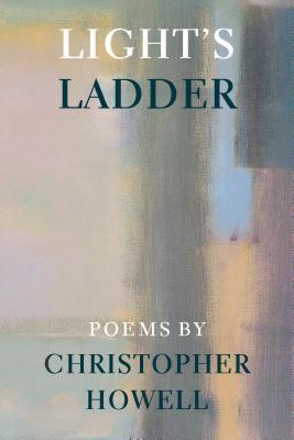 Light's Ladder by Christopher Howell