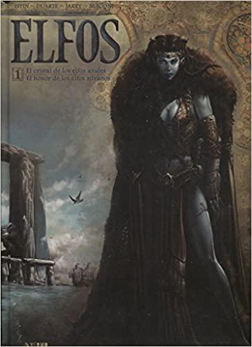 Elfos, Vol.1: El cristal de los Elfos Azules/El honor de los Elfos Sylvanos by Jean-Luc Istin