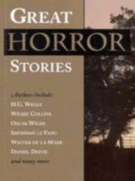 Great Horror Stories by Daniel Defoe, Oscar Wilde, Unknown, Walter de la Mare, Wilkie Collins, H.G. Wells