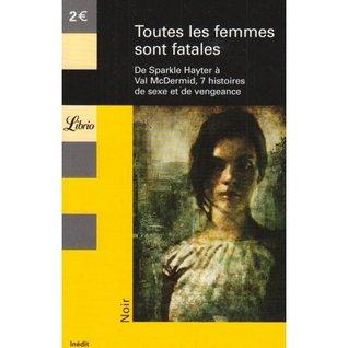 Toutes les femmes sont fatales by Martine Leconte, Lauren Henderson, Stella Duffy