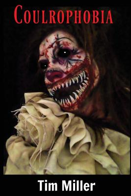 Coulrophobia by Tim Miller