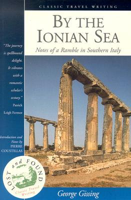By the Ionian Sea: Notes of a Ramble in Southern Italy by George Gissing