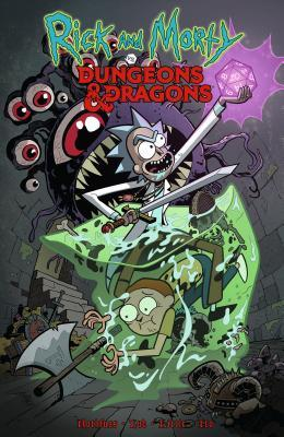 Rick and Morty vs. Dungeons & Dragons by Patrick Rothfuss, Troy Little, Jim Zub