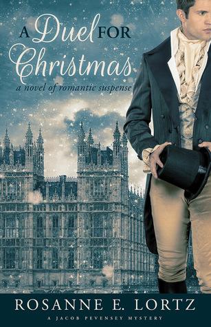 A Duel for Christmas by Rosanne E. Lortz