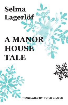 A Manor House Tale by Selma Lagerlof