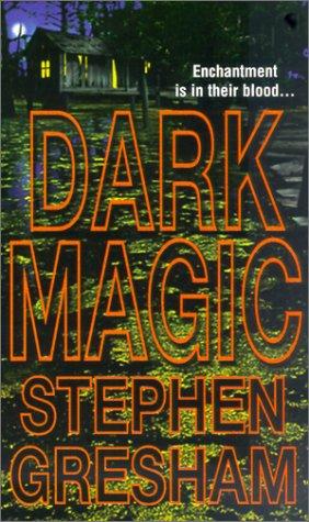 Dark Magic by Stephen Gresham