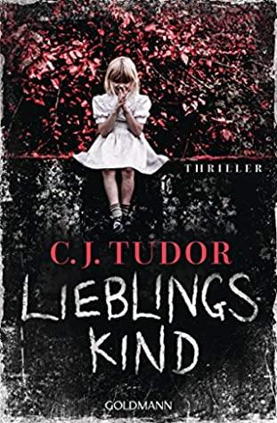 Lieblingskind by C.J. Tudor