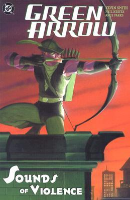 Green Arrow, Vol. 2: Sounds of Violence by Ande Parks, Phil Hester, Kevin Smith