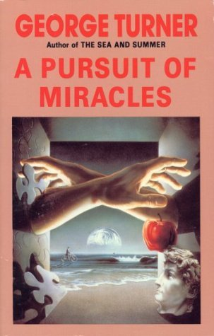 A Pursuit of Miracles: Eight Stories by George Turner