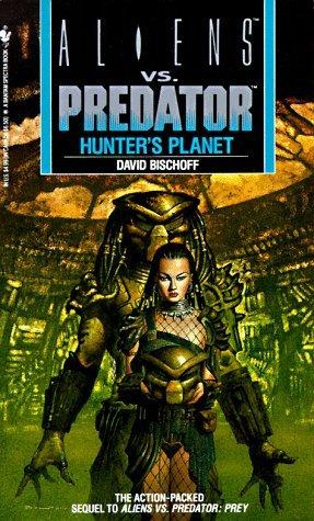 Aliens vs. Predator: Hunter's Planet by Randy Stradley, David Bischoff