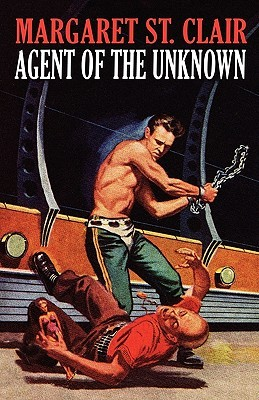 Agent of the Unknown by Margaret St. Clair
