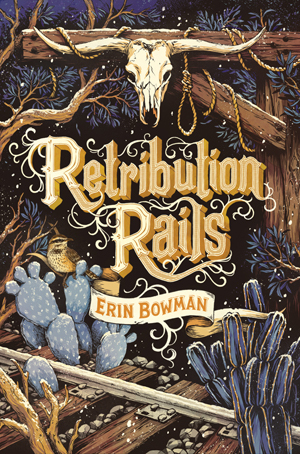 Retribution Rails by Erin Bowman