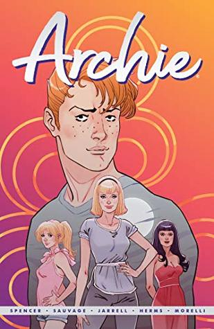 Archie by Nick Spencer Vol. 1 by Nick Spencer, Marguerite Sauvage, Thomas Pitilli