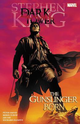 Stephen King's Dark Tower: The Gunslinger Born by Robin Furth, Peter David, Stephen King, Jae Lee