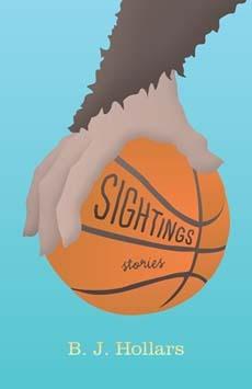 Sightings: Stories by B.J. Hollars