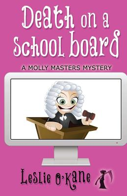 Death on a School Board by Leslie O'Kane