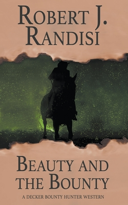 Beauty and the Bounty by Robert J. Randisi